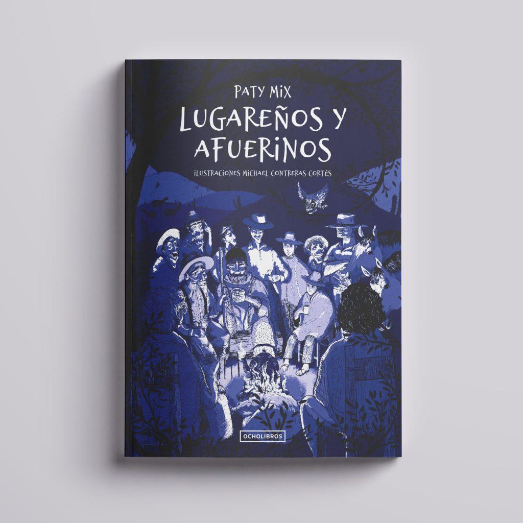 ilustracion por michael contreras cortes del libro lugarenos y afuerinos de paty mix cubierta 1024x1024 - Inicio
